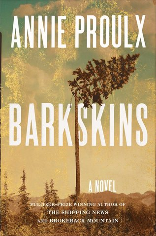 Best New Books: Barkskins by Annie Proulx, on sale June 14 (Scribner)