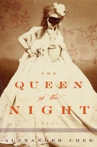 Best New Books: The Queen of the Night by Alexander Chee, on sale February 2 (Houghton Mifflin Harcourt)
