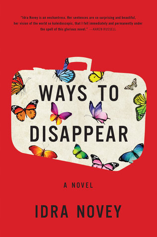 Best New Books: Ways to Disappear by Idra Novey, on sale February 9 (Little, Brown)