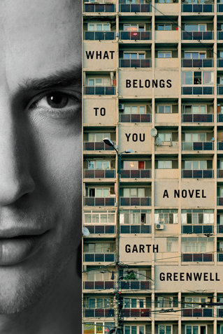 Best New Books: What Belongs to You by Garth Greenwell, on sale January 19 (FSG)
